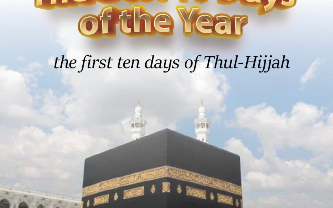 The Best Ten Days of The Year -Thil-Hijjah